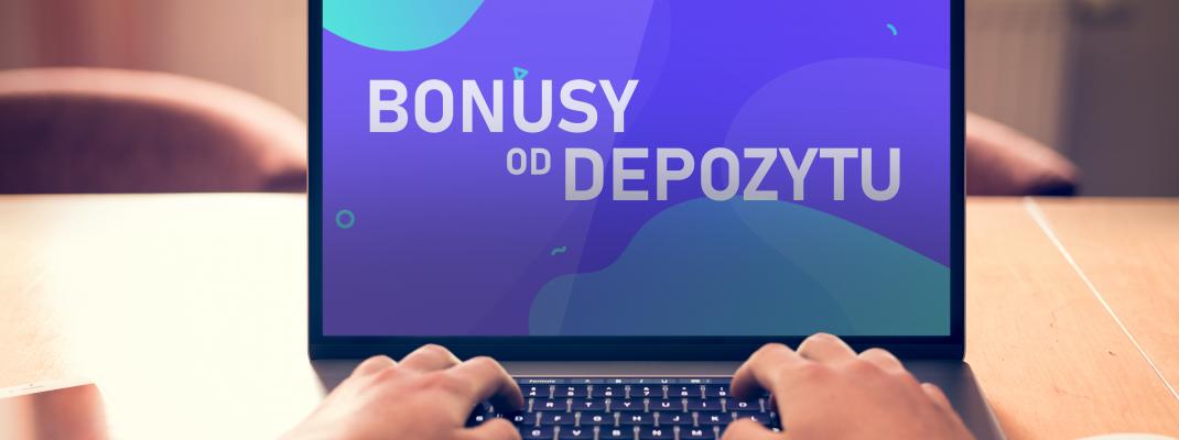 bonusy od depozytu